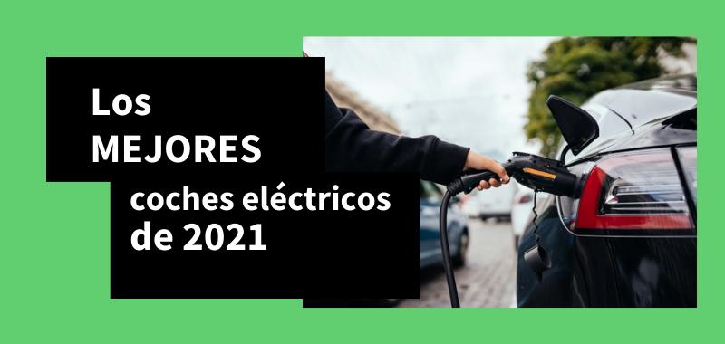 Mejores coches eléctricos de 2021